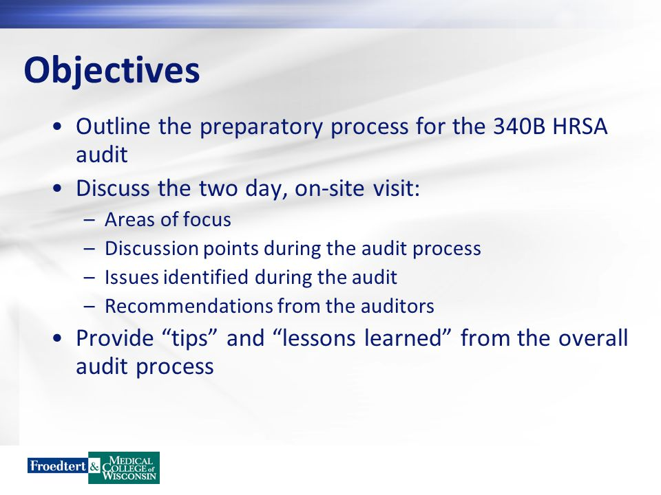 Objectives Outline the preparatory process for the 340B HRSA audit
