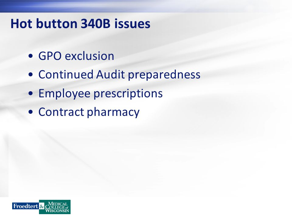 Hot button 340B issues GPO exclusion Continued Audit preparedness