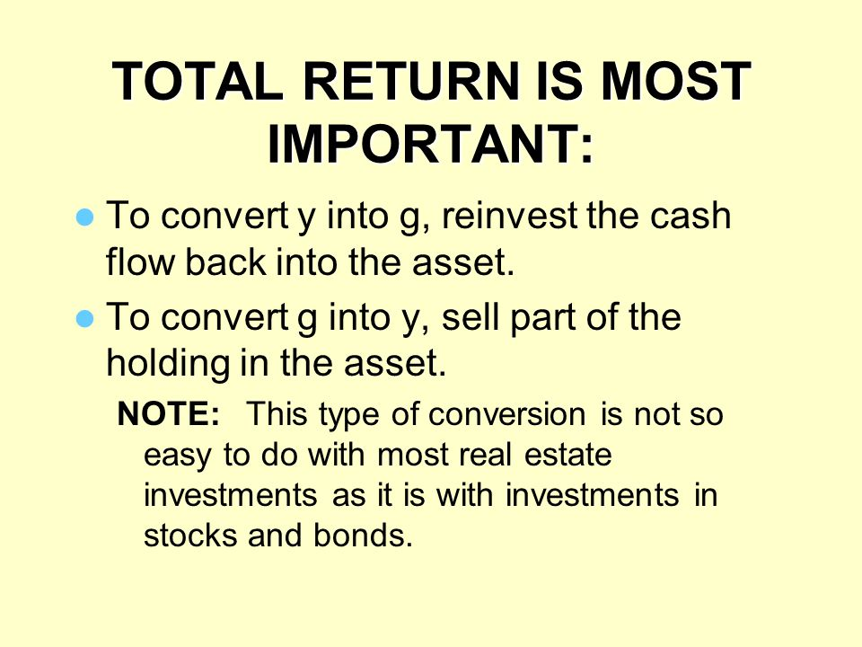 TOTAL RETURN IS MOST IMPORTANT: