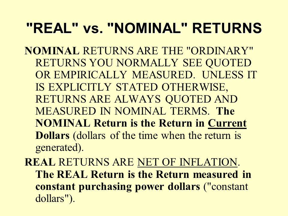REAL vs. NOMINAL RETURNS