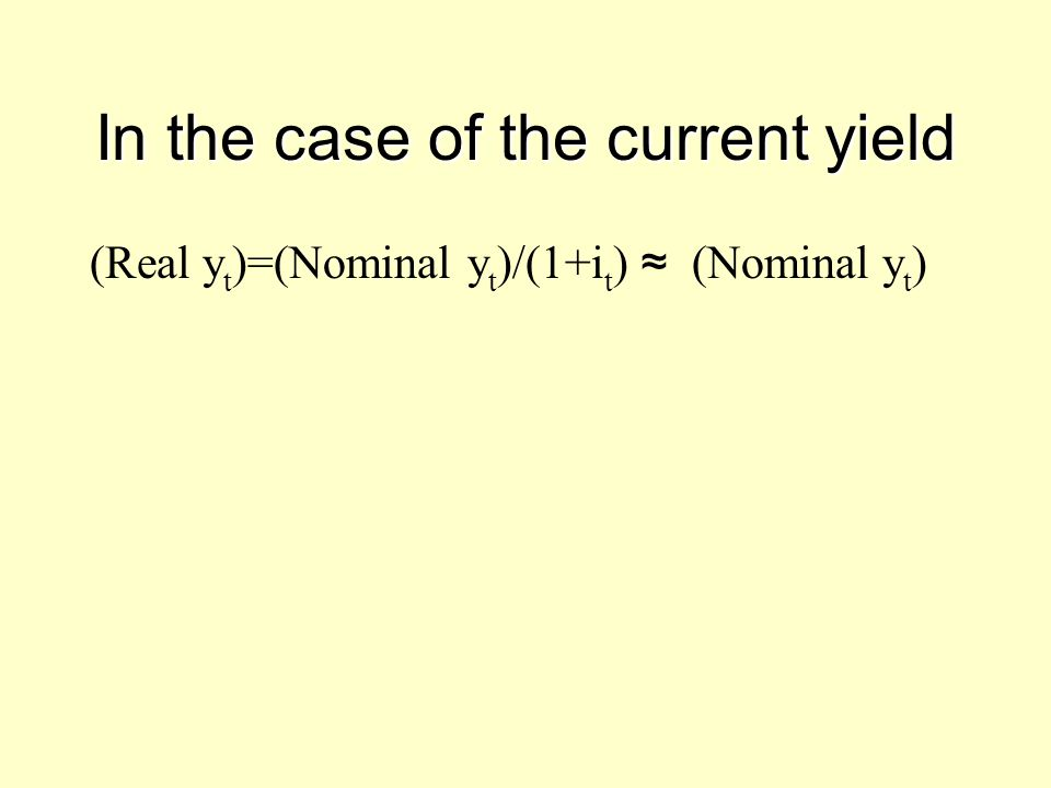 In the case of the current yield