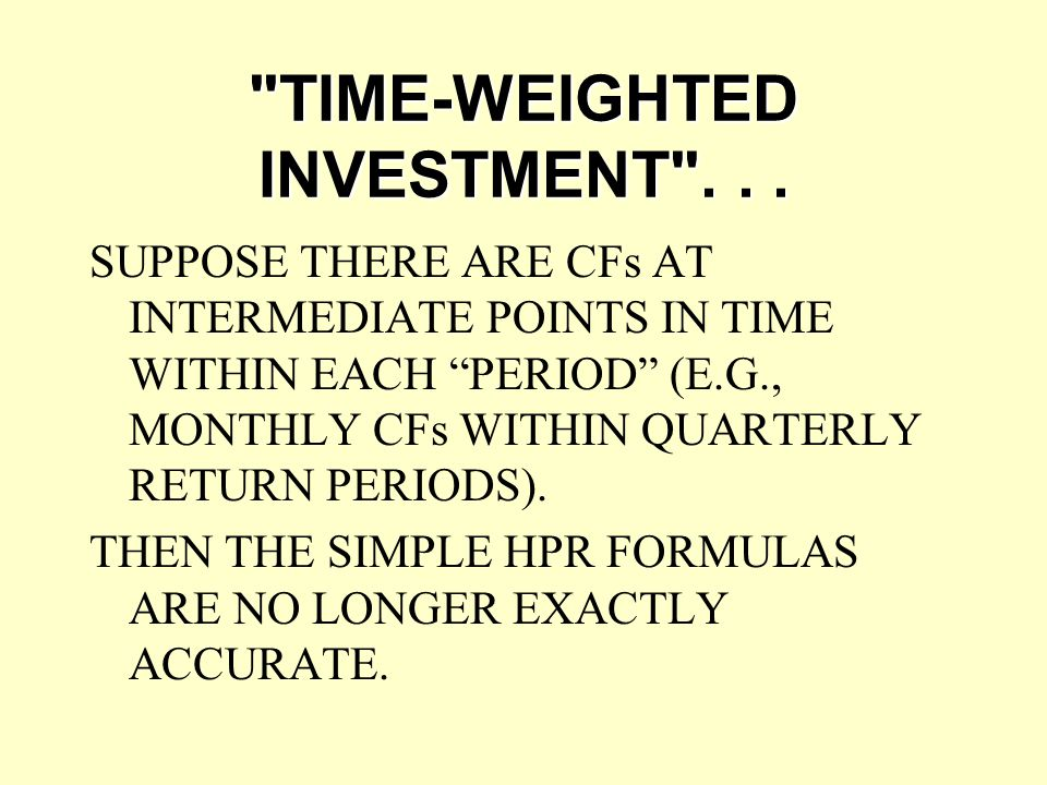 TIME-WEIGHTED INVESTMENT . . .