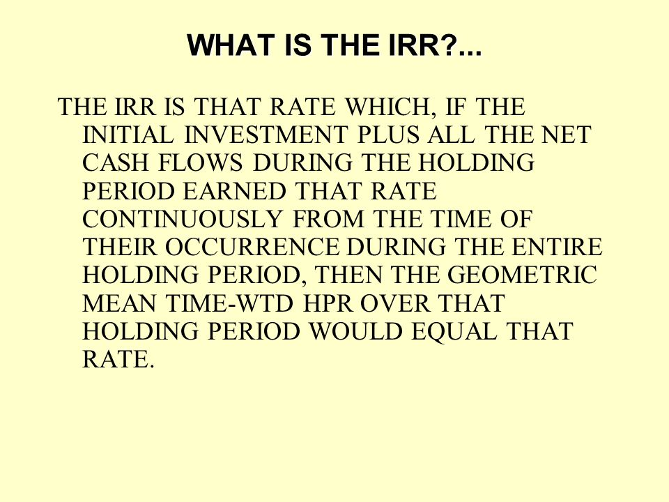 WHAT IS THE IRR ...