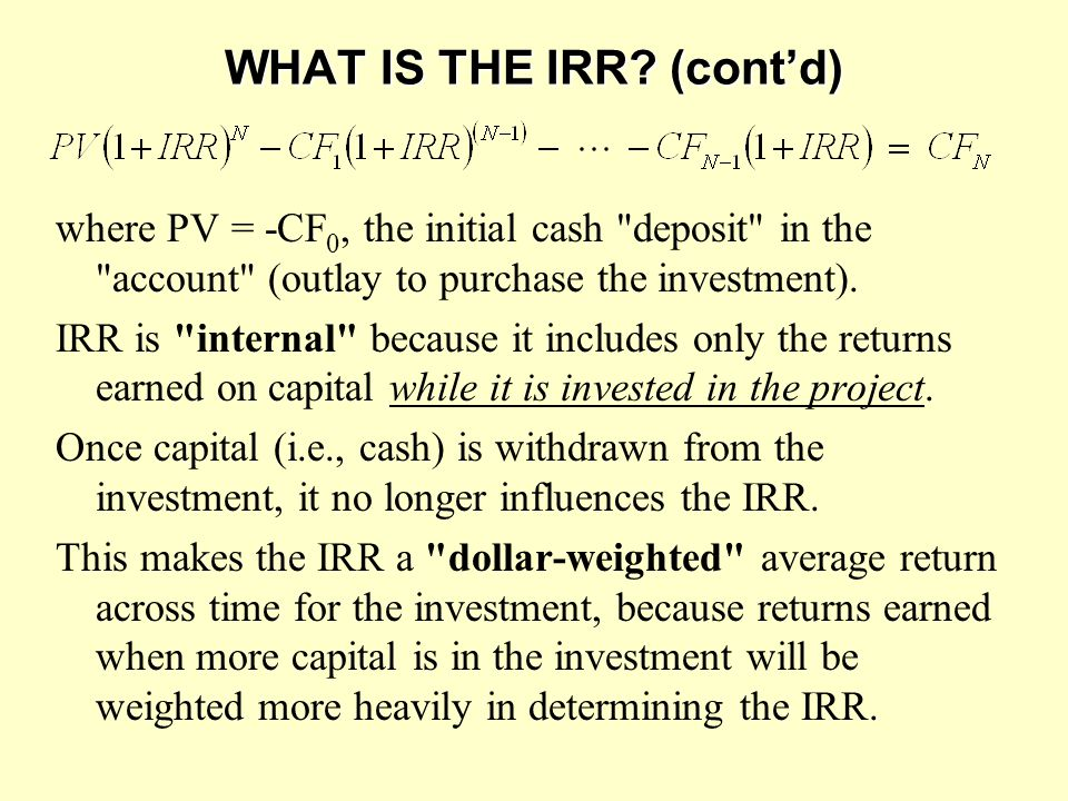 WHAT IS THE IRR (cont'd)