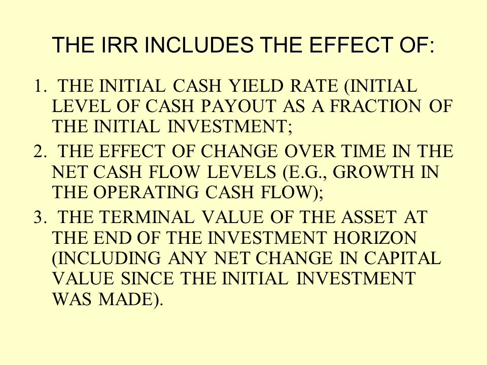 THE IRR INCLUDES THE EFFECT OF: