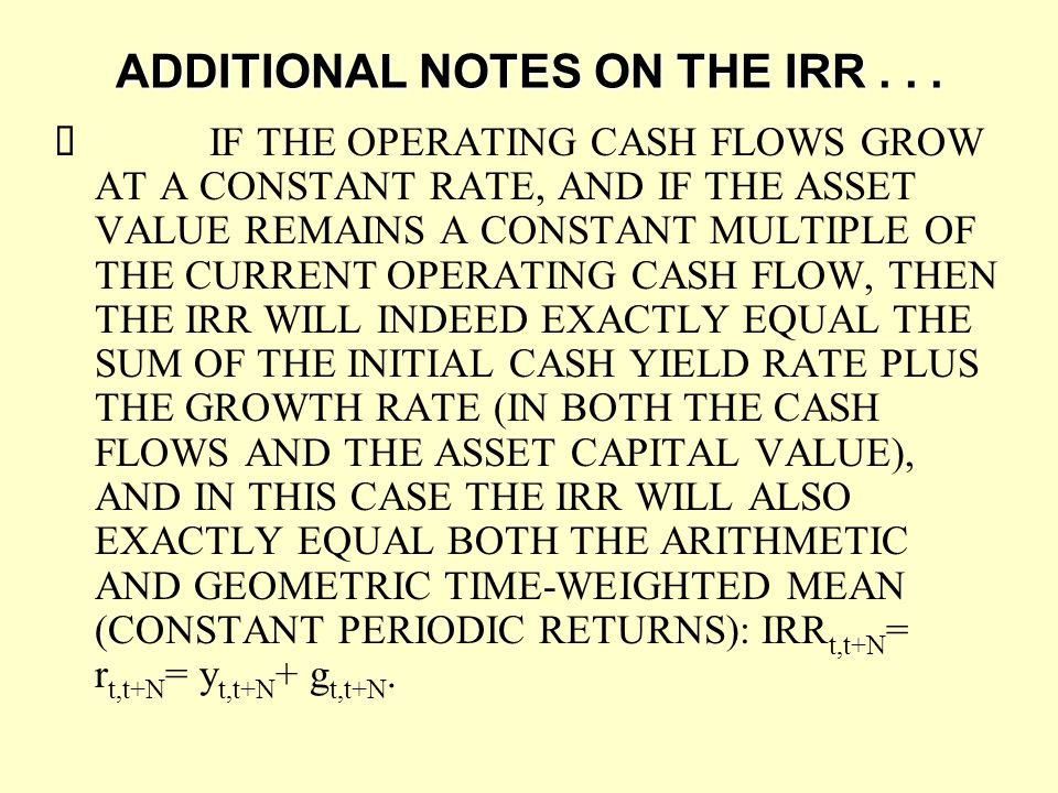 ADDITIONAL NOTES ON THE IRR . . .