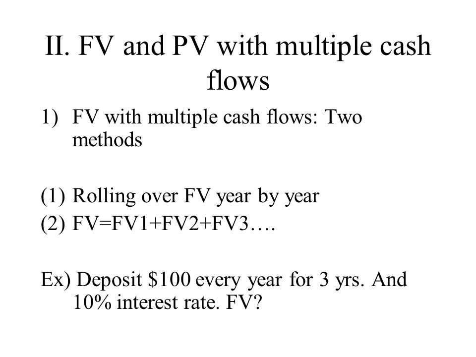 II. FV and PV with multiple cash flows