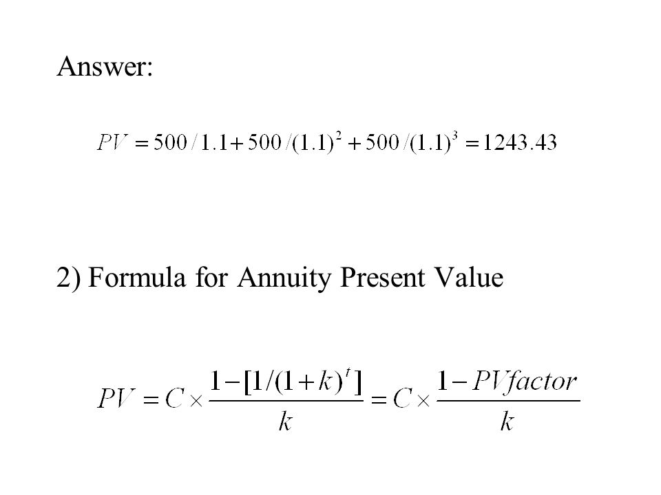 Answer: 2) Formula for Annuity Present Value