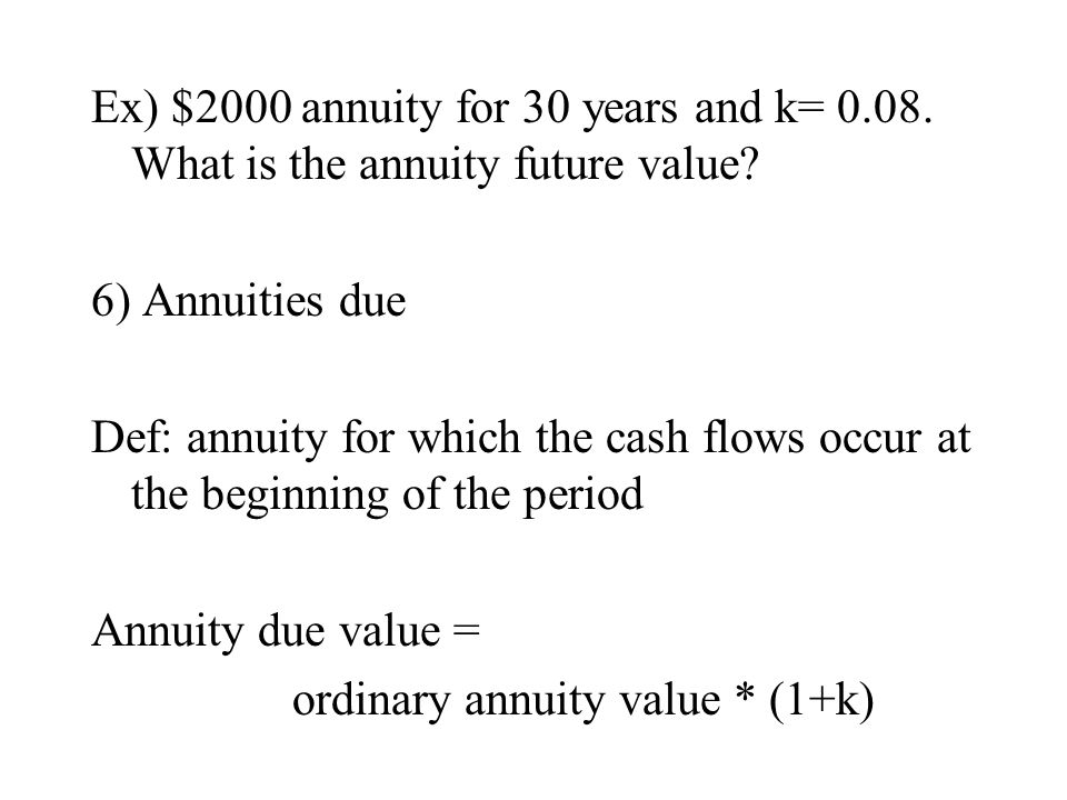 Ex) $2000 annuity for 30 years and k= 0. 08