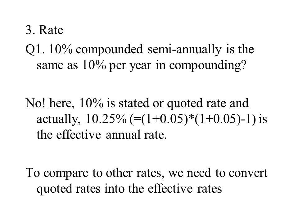 3. Rate Q1. 10% compounded semi-annually is the same as 10% per year in compounding.