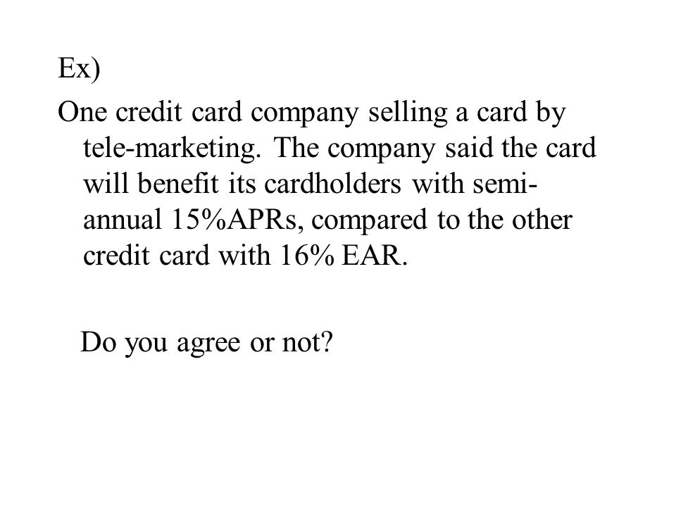 Ex) One credit card company selling a card by tele-marketing