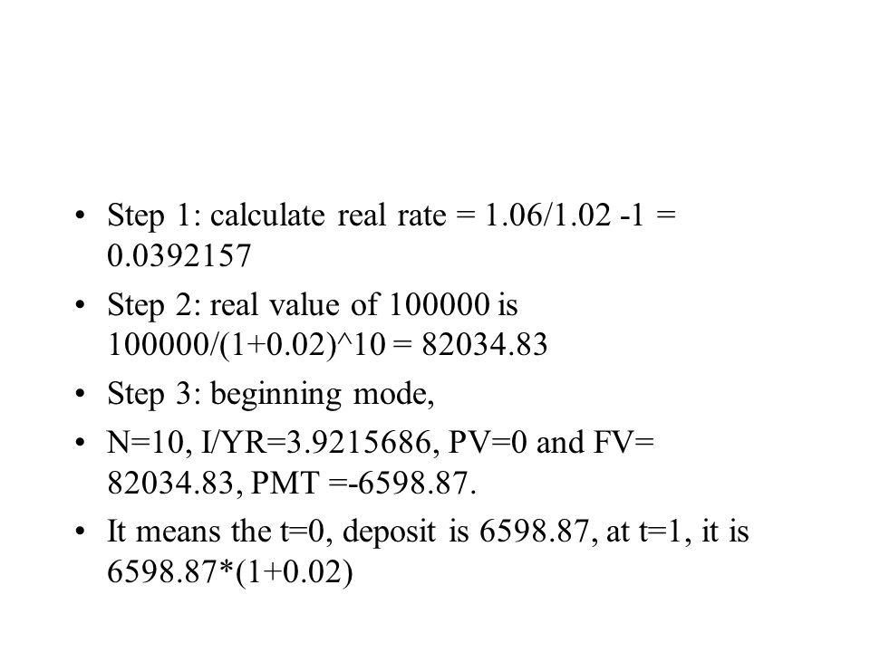 Step 1: calculate real rate = 1.06/1.02 -1 = 0.0392157
