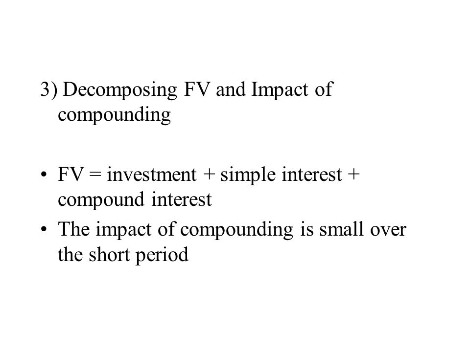 3) Decomposing FV and Impact of compounding