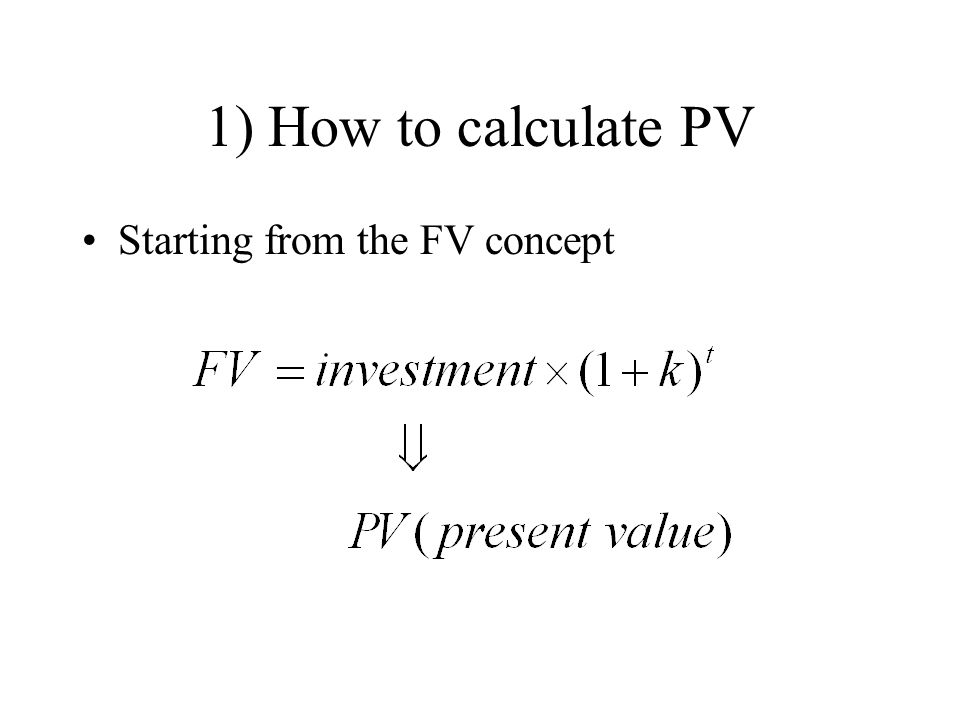 1) How to calculate PV Starting from the FV concept