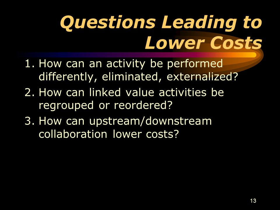 Questions Leading to Lower Costs
