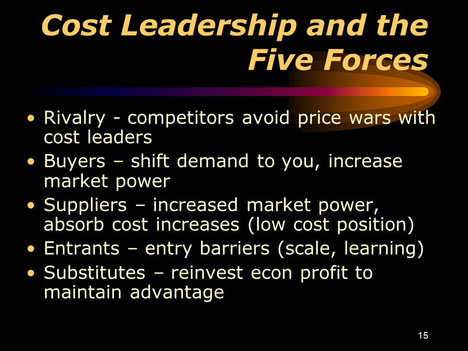 Cost Leadership and the Five Forces