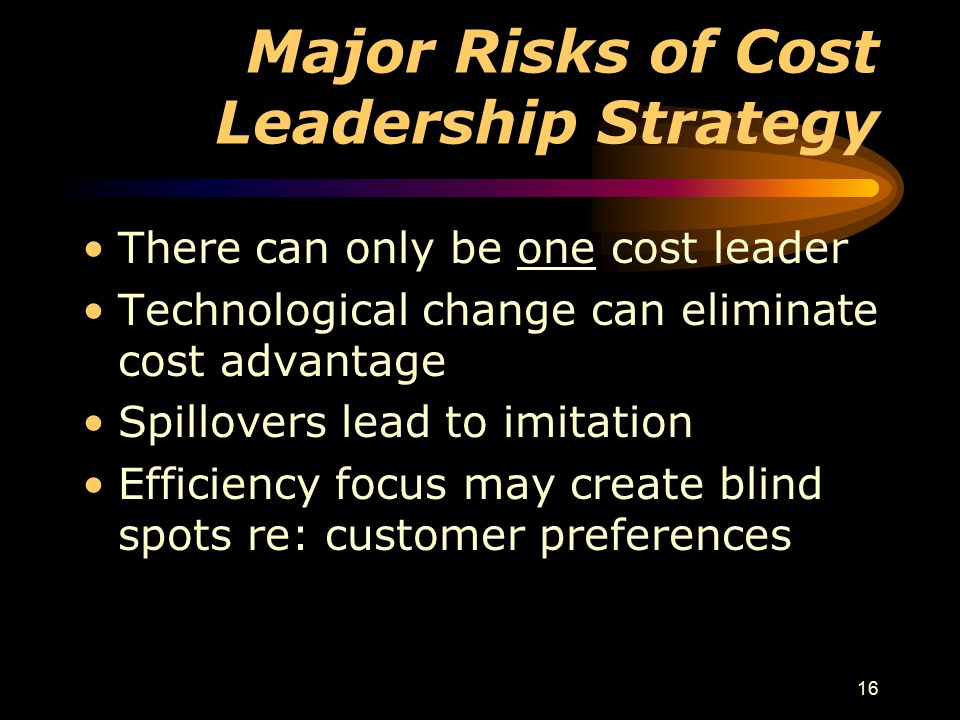 Major Risks of Cost Leadership Strategy
