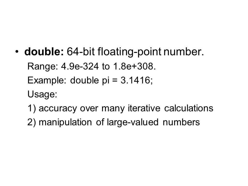 double: 64-bit floating-point number.