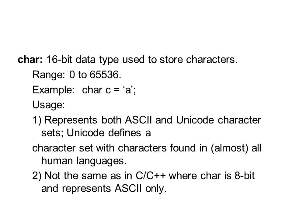 char: 16-bit data type used to store characters.