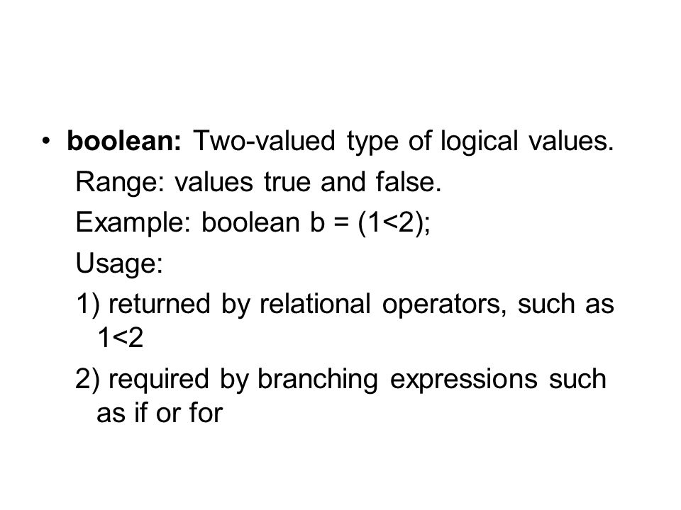 boolean: Two-valued type of logical values.