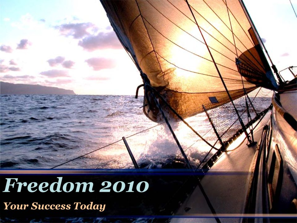 Freedom 2010 Your Success Today