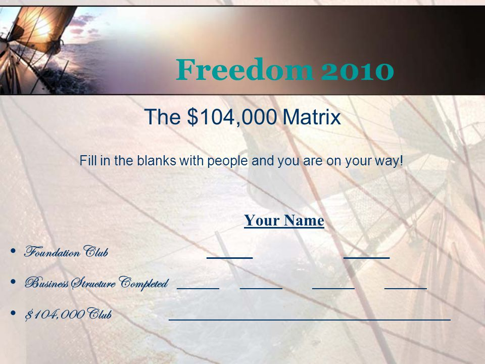 Freedom 2010 The $104,000 Matrix Your Name