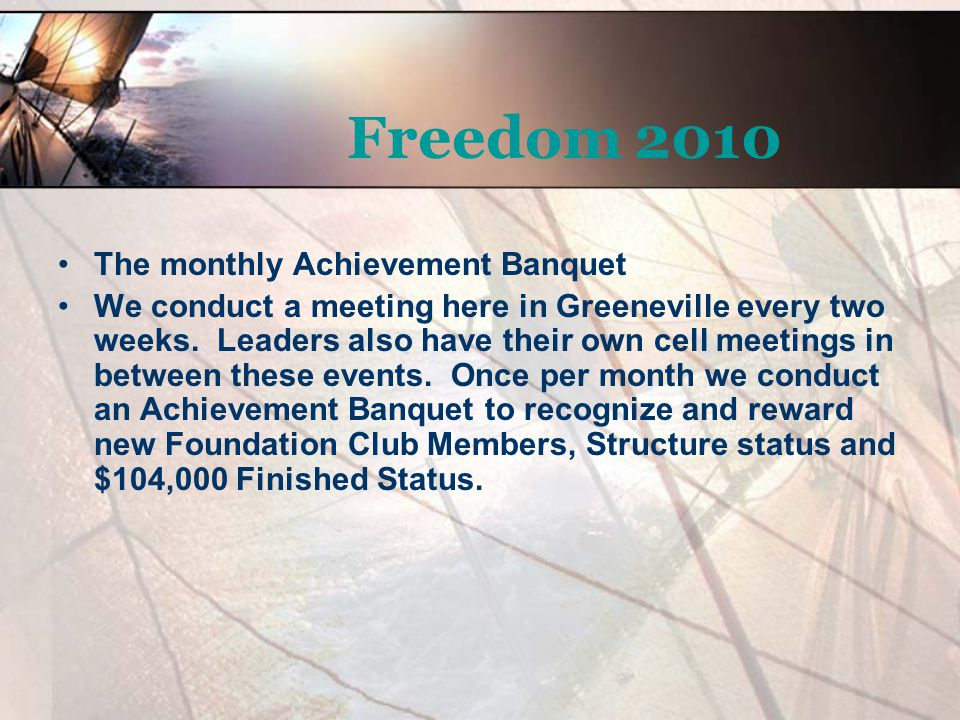 Freedom 2010 The monthly Achievement Banquet