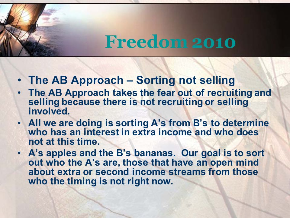 Freedom 2010 The AB Approach – Sorting not selling