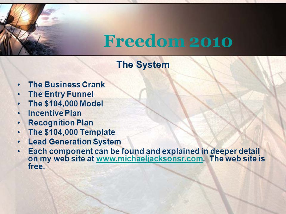 Freedom 2010 The System The Business Crank The Entry Funnel