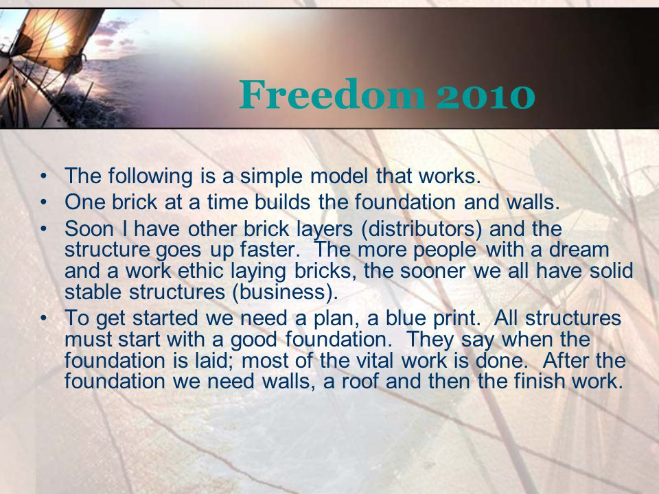 Freedom 2010 The following is a simple model that works.