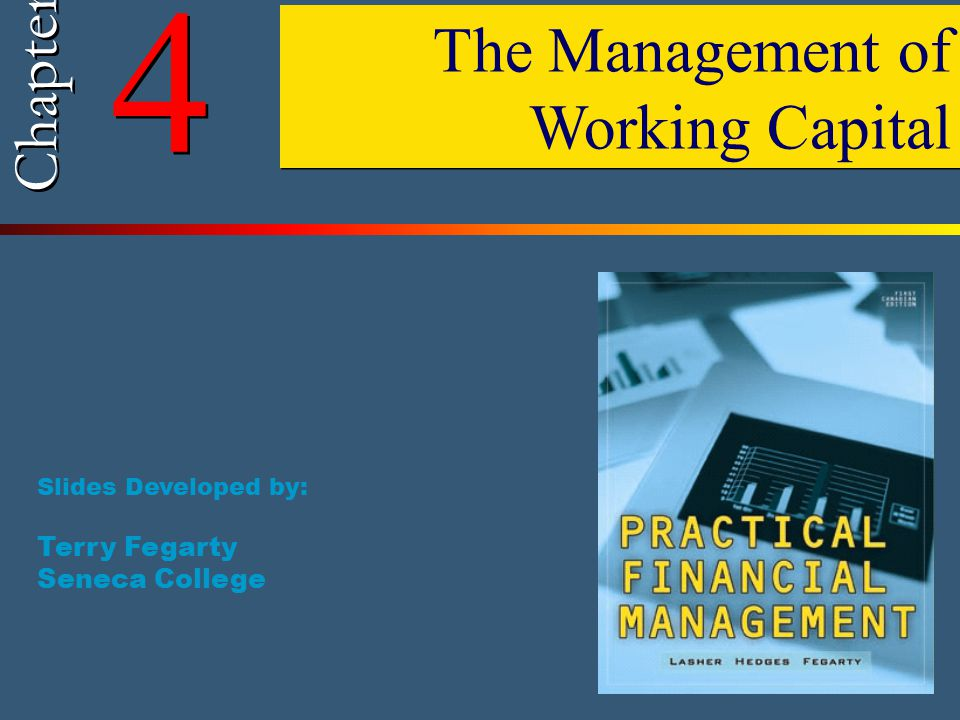 4 The Management of Working Capital Chapter Terry Fegarty