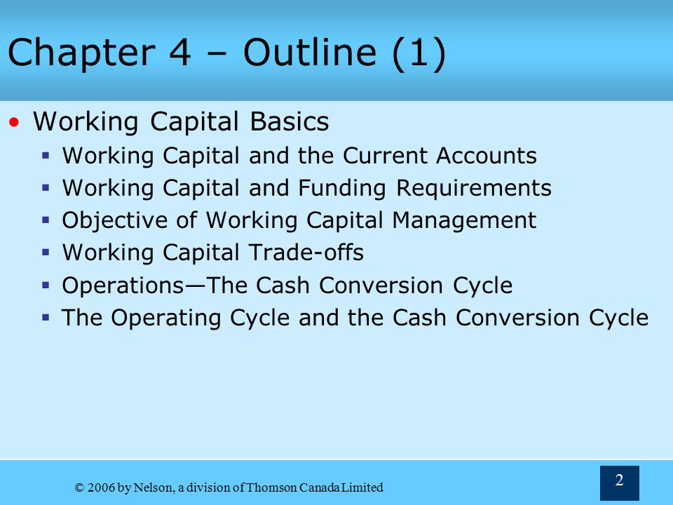 Chapter 4 – Outline (1) Working Capital Basics