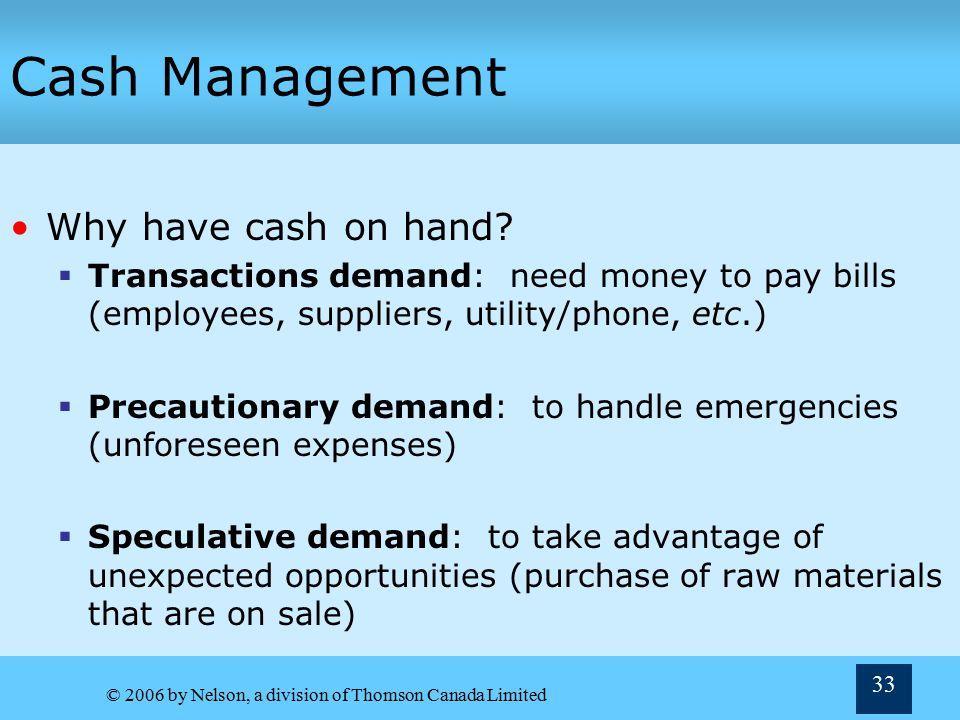 Cash Management Why have cash on hand