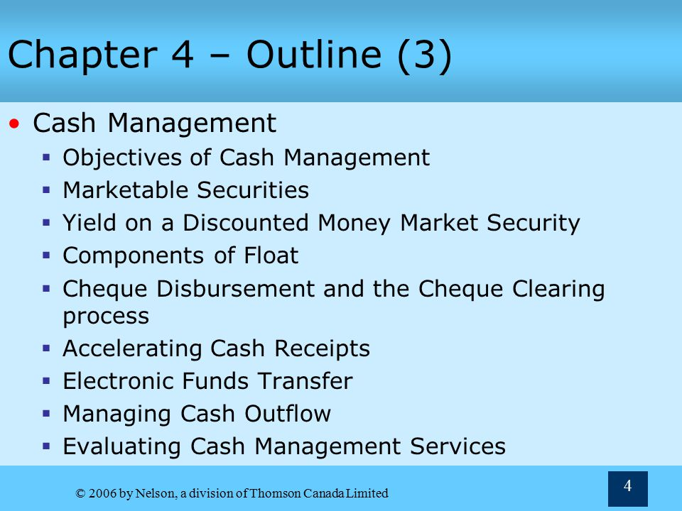 Chapter 4 – Outline (3) Cash Management Objectives of Cash Management