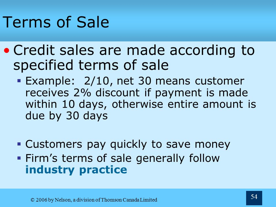 Terms of Sale Credit sales are made according to specified terms of sale.