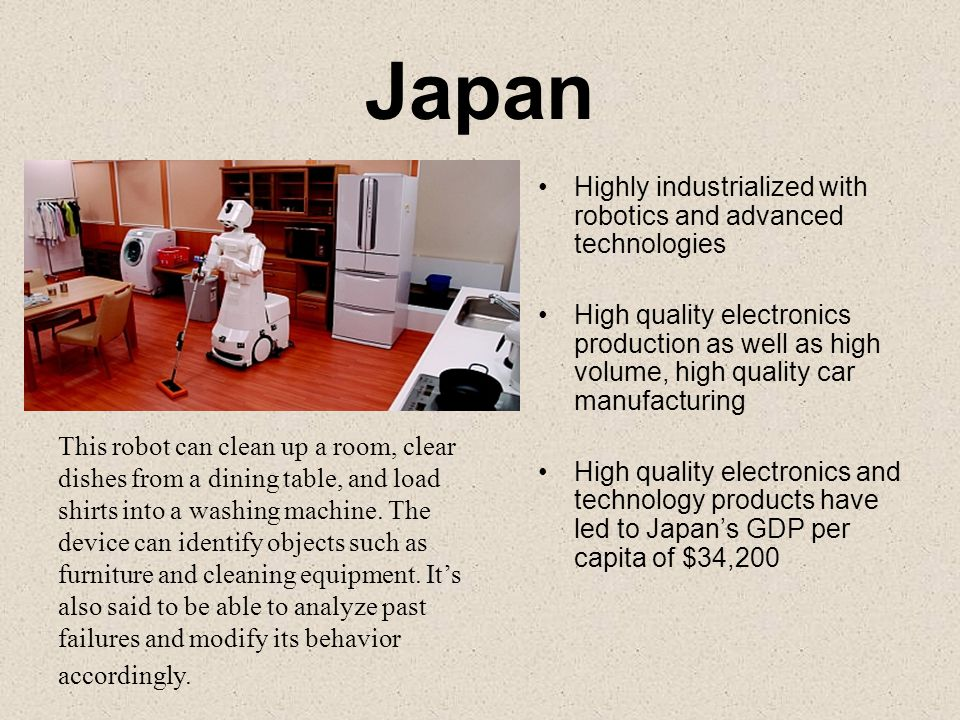Japan Highly industrialized with robotics and advanced technologies