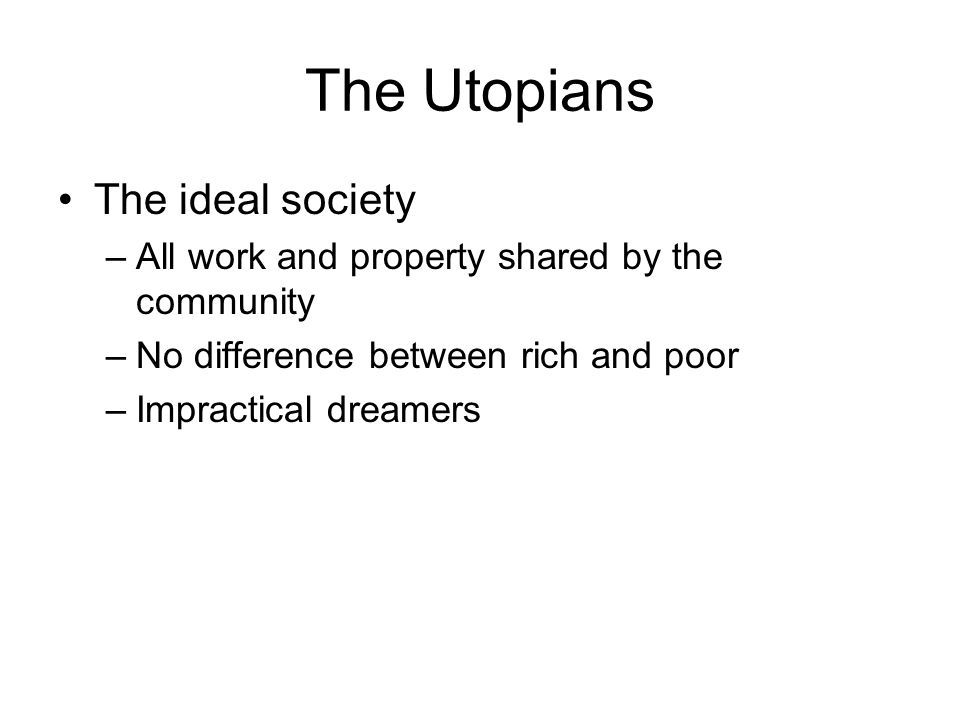 The Utopians The ideal society