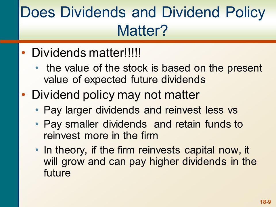 Irrelevance Theory Modigliani and Miller's (1961) irrelevance theory makes use of home-made dividends and relies on a number of assumptions: