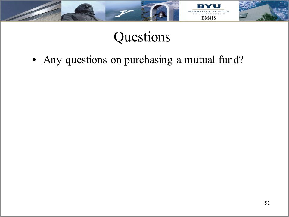 Questions Any questions on purchasing a mutual fund
