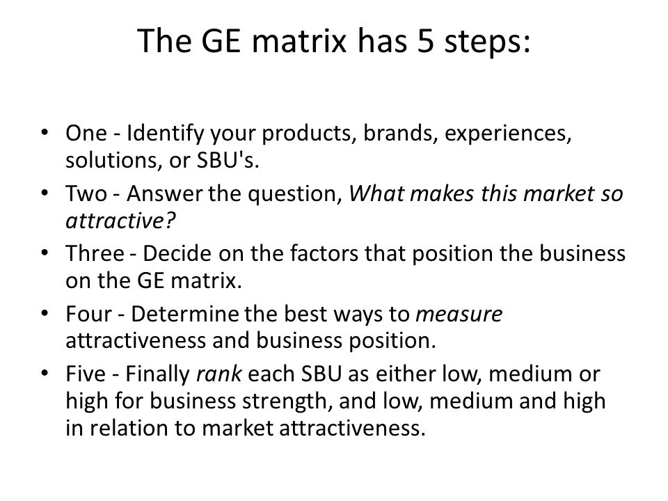 The GE matrix has 5 steps: