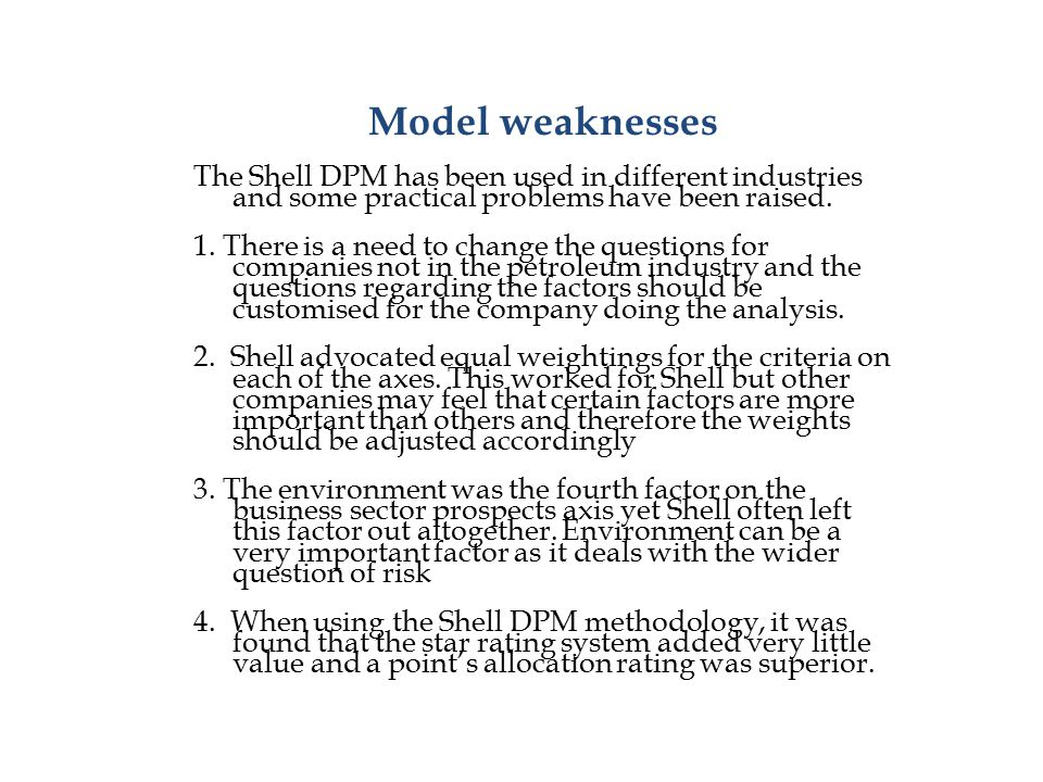 Model weaknesses The Shell DPM has been used in different industries and some practical problems have been raised.