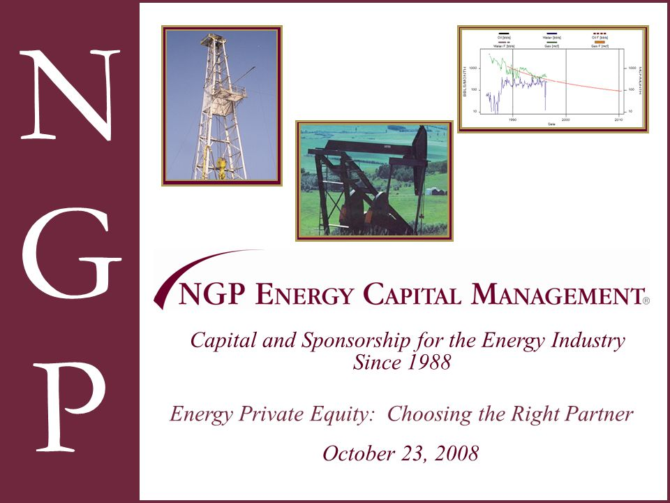 N G P Capital and Sponsorship for the Energy Industry Since 1988