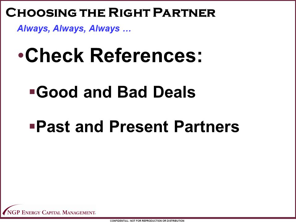 Check References: Good and Bad Deals Past and Present Partners