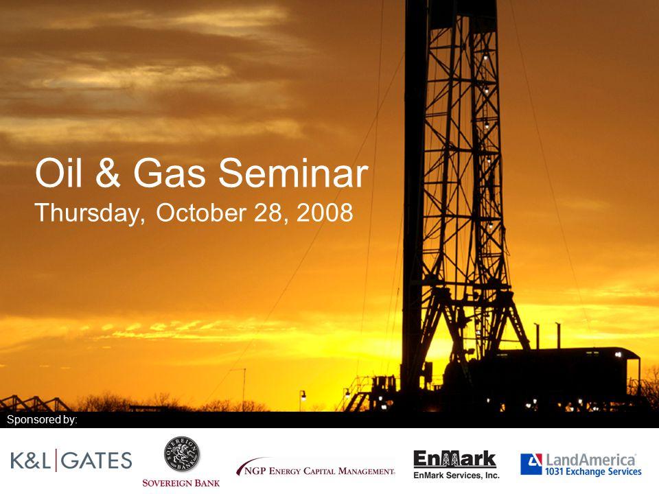 Oil & Gas Seminar Thursday, October 28, 2008
