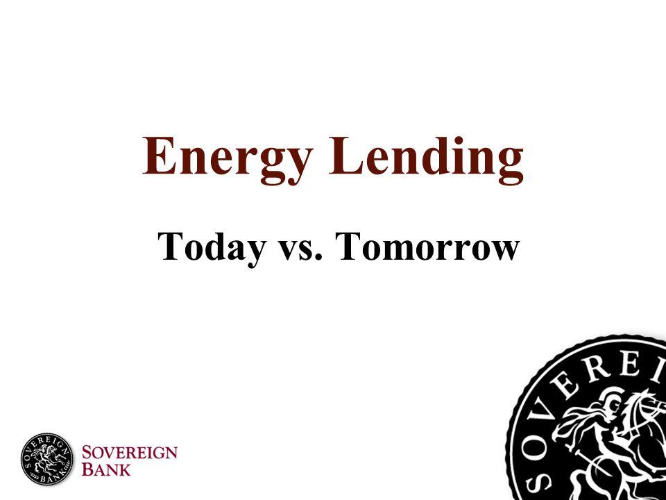 Energy Lending Today vs. Tomorrow