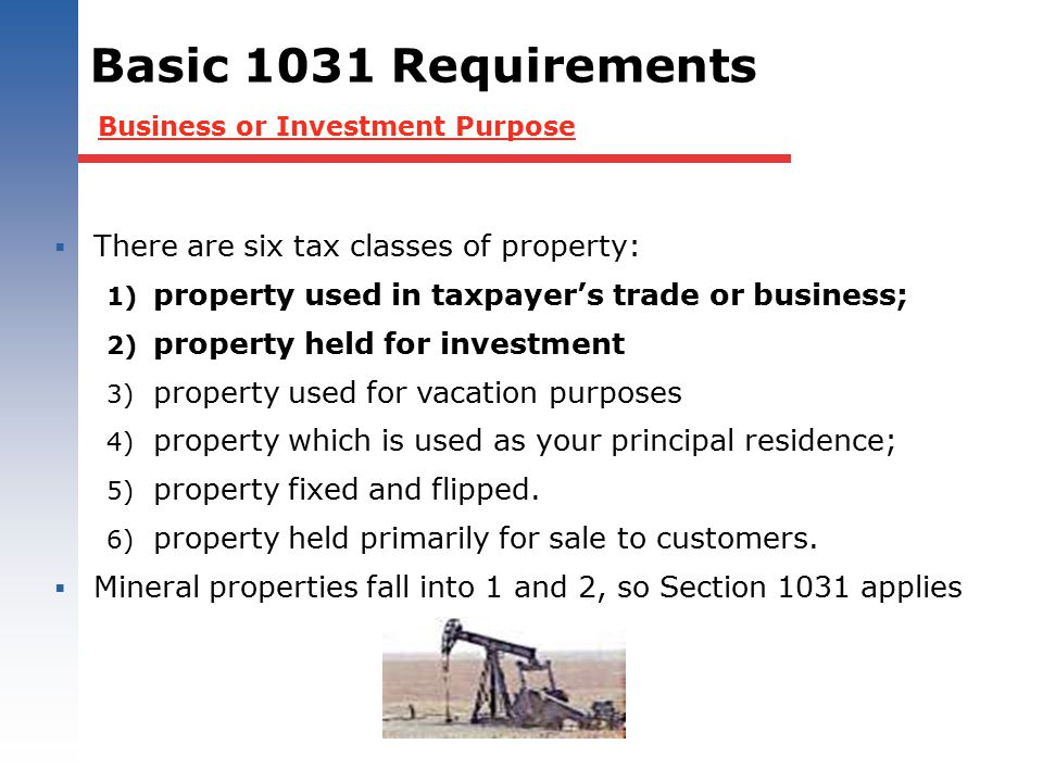 Basic 1031 Requirements There are six tax classes of property:
