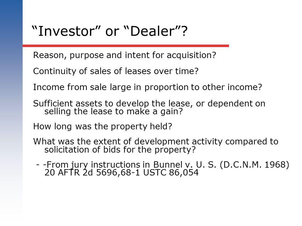 Investor or Dealer