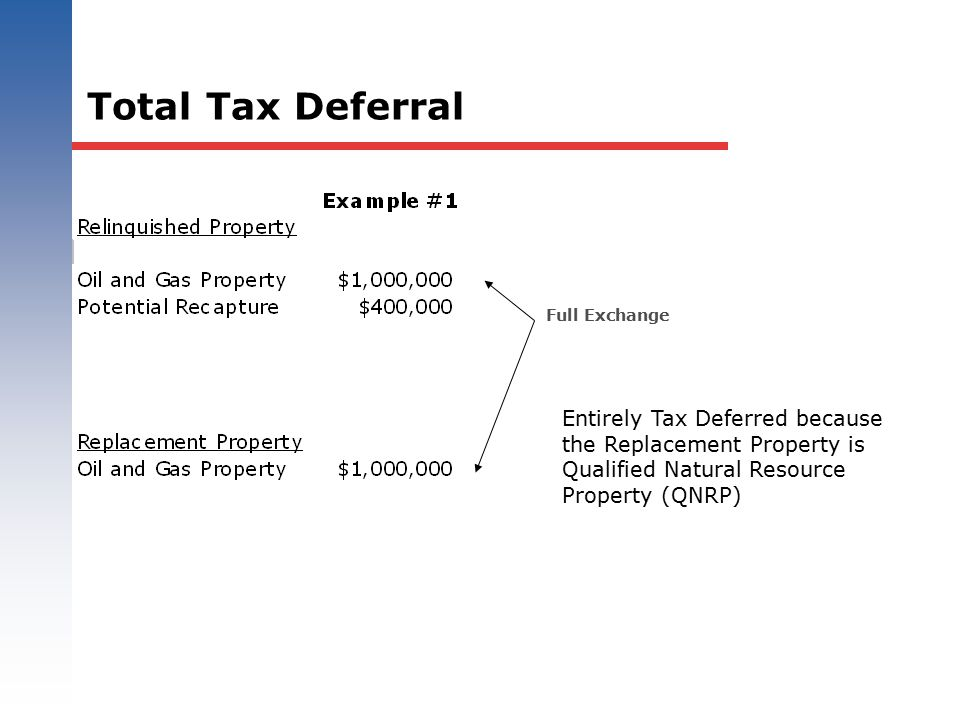 Total Tax Deferral Full Exchange.