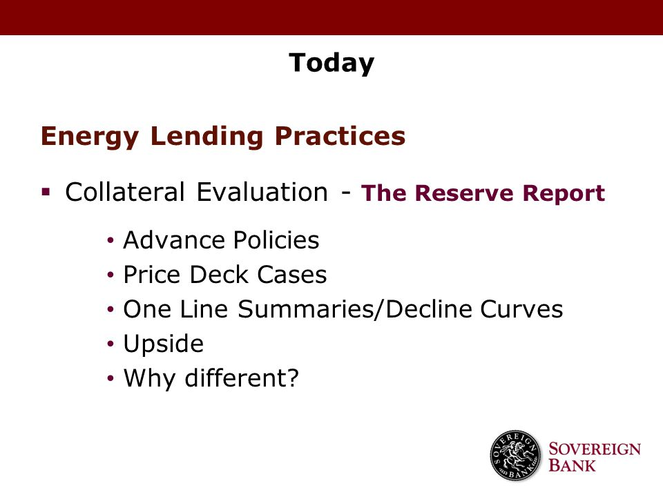 Energy Lending Practices Collateral Evaluation - The Reserve Report