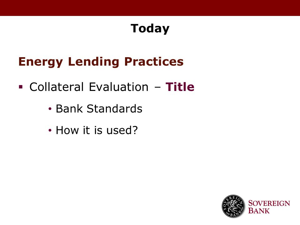 Energy Lending Practices Collateral Evaluation – Title